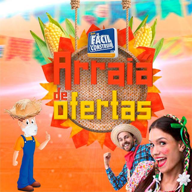 """Vem aí grande """"Arraiá de Ofertas"""" do mês de junho da Rede Fácil Construir em Caraúbas"""