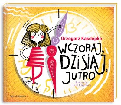 Wczoraj, dzisiaj, jutro - Grzegorz Kasdepke