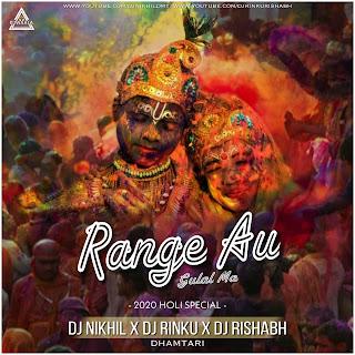 RANGE AU GULAL MA - HOLI SPECIAL REMIX - DJ NIKHIL X DJ RINKU X DJ RISHABH DMT