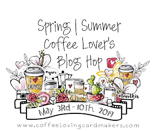 http://coffeelovingcardmakers.com/2019/05/2019-spring-summer-coffee-lovers-blog-hop-2/