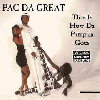 Pac Da Great – This Is How Da Pimp'in Goes (1994) [CD] [FLAC]
