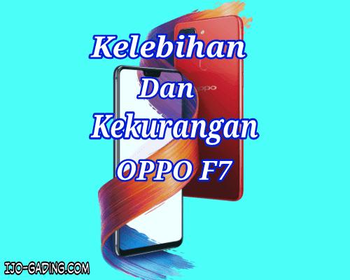 banyak dari para konsumen yang ingin segera meminang smartphone tersebut 10 Kelebihan Dan Kekurangan Oppo F7 Yang Wajib Anda Ketahui