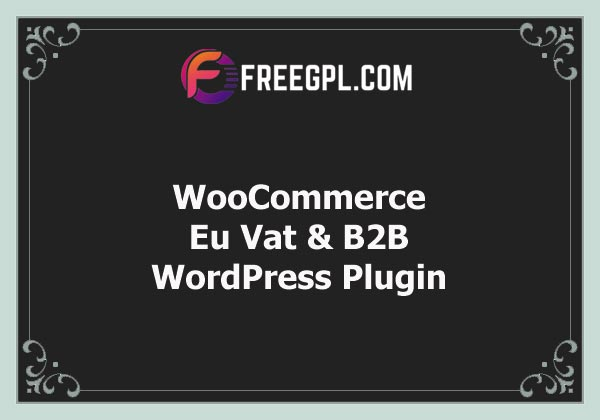 WooCommerce Eu Vat & B2B Free Download