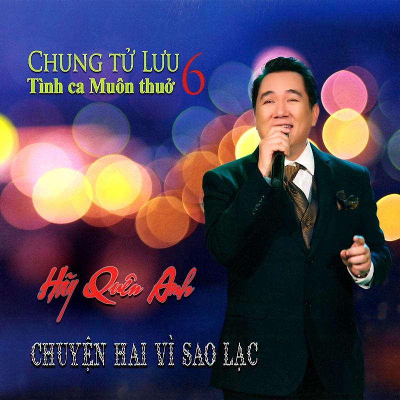 Ca Dao CD - Chung Tử Lưu - Hãy Quên Anh (NRG)