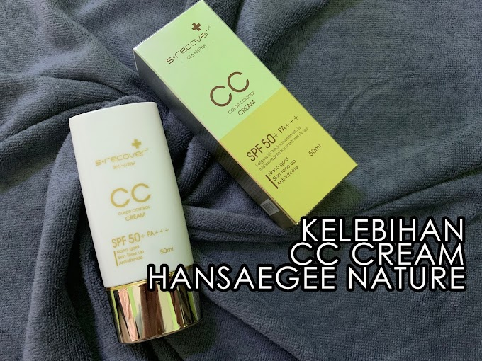 Kelebihan Menggunakan CC Cream Hansaegee Nature SPF 50