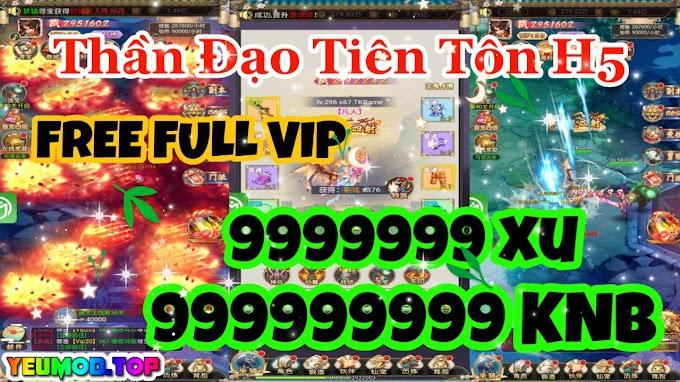 Thần Đạo Tiên Tôn H5 Private | Free Full VIP | Free 999999999 KNB | 9999999 Xu