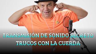 TRANSMISIÓN DE SONIDO SECRETO TRUCOS CON LA CUERDA. EXPERIMENTO DE CIENCIA