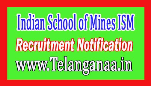 Indian School of Mines ISM Recruitment Notification 2017