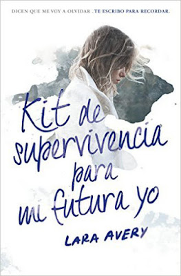 OFF TOPIC : LIBRO Kit de superviviencia para mi futura yo Lara Avery (Alfaguara - 22 Septiembre 2016) NOVELA JUVENIL - LITERATURA Edición papel & digital ebook kindle Comprar en Amazon España