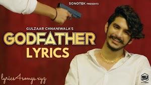 GODFATHER LYRICS – Gulzaar Chhaniwala | Haryanvi Song