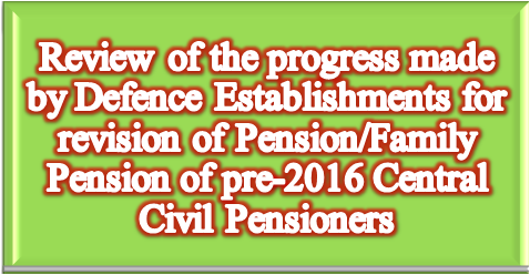 progress-made-by-defence-establishments-for-revision-of-pension-family-pension-paramnews