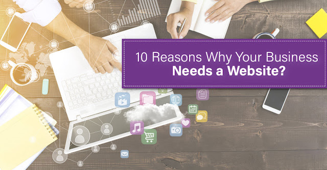 10 Reasons Why Your Business Needs a Website?