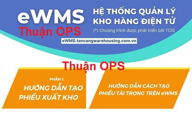 Hướng dẫn tạo phiếu xuất kho và phiếu tải trọng trên EWMS Kho Vận Cát Lái