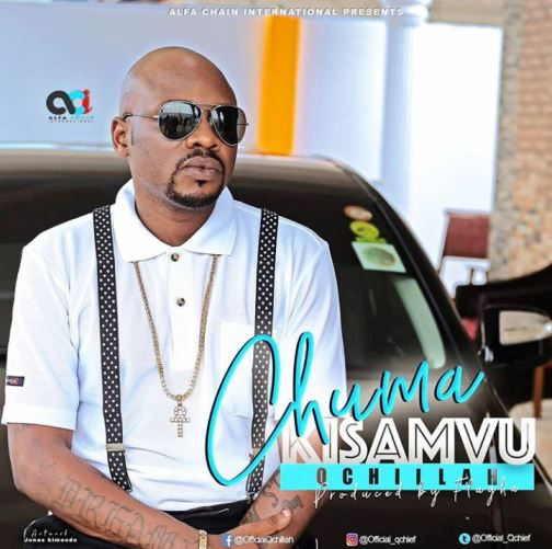 Q Chief (Q Chillah) - Chuma Kisamvu