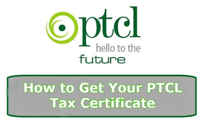 PTCL Tax Certificate - How to Get Your PTCL Tax Certificate