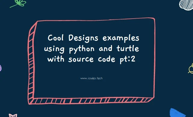 Cool Designs examples using python and turtle with source code pt:2