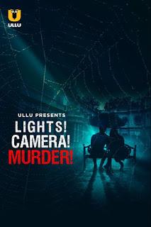 Download Lights! Camera! Murder! (2021) S01 480p 720p HD Ullu Web Series