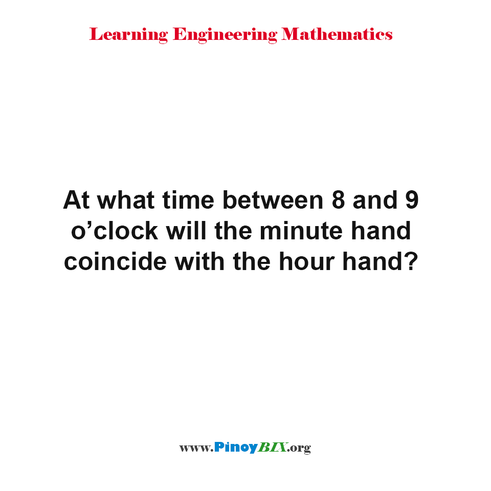 What time between 8 and 9 o'clock will the minute hand coincide with the hour hand?