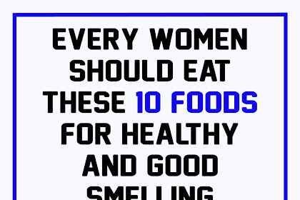 10 Foods To Keep Your Vagina Happy and Healthy