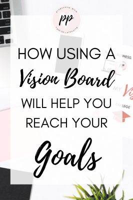 How Using a Vision Board Will Help You Reach Your Goals