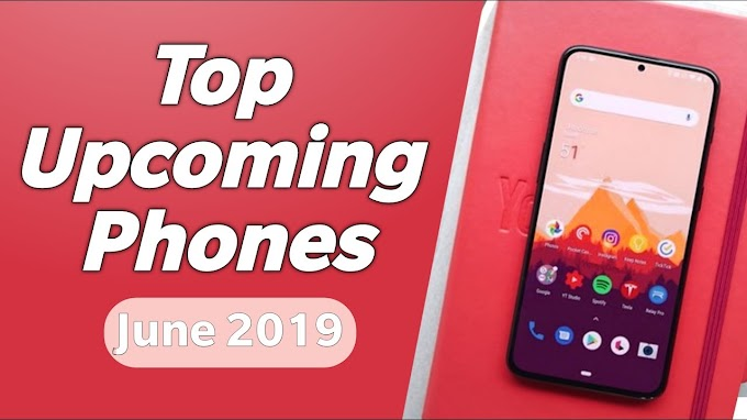 Upcoming Smartphones in June 2019 Expected to be Launched In India: Complete List