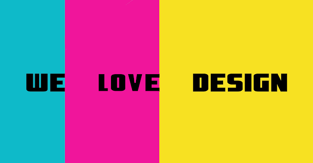 we love design