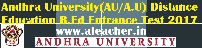 Andhra University Distance B.Ed Entrance Test Notification 2017 Online Apply-OU In service B.Ed Course