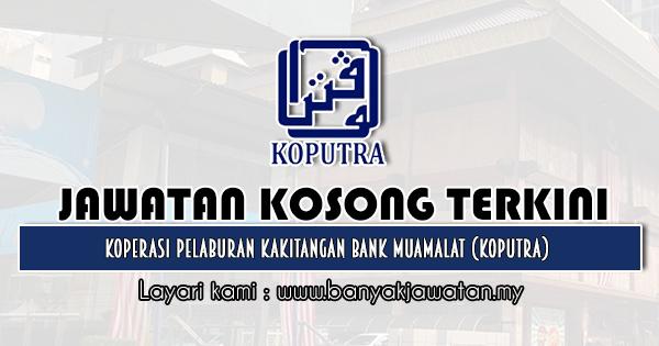 Jawatan Kosong 2020 di Koperasi Pelaburan Kakitangan Bank Muamalat (KOPUTRA)