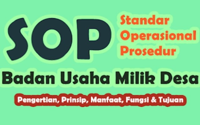 Badan Usaha Milik Gampong adalah sebuah badan usaha yang seluruh atau sebagian modalnya di Pentingkah SOP bagi BUMG?