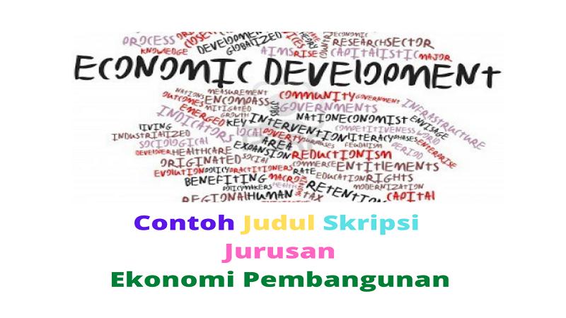 Contoh Judul Skripsi Ekonomi Pembangunan Terbaru 2021