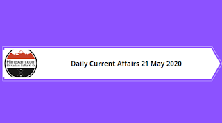 Daily Current Affairs 21 May 2020