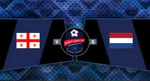 مشاهدة مباراة هولندا وجورجيا بث مباشر بتاريخ 06-06-2021 مباراة ودية