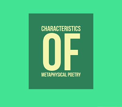 CHARACTERISTICS FEATURES OF METAPHYSICAL POETRY