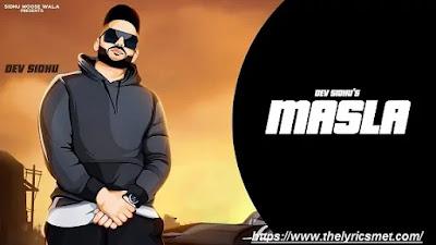Masla Song Lyrics | Dev Sidhu | Rangrez Sidhu | Sidhu Moose Wala | Latest Punjabi Songs 2020