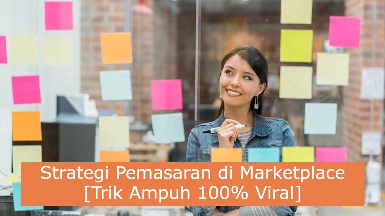 6 Strategi Pemasaran di Marketplace [Trik Ampuh 100% Viral]