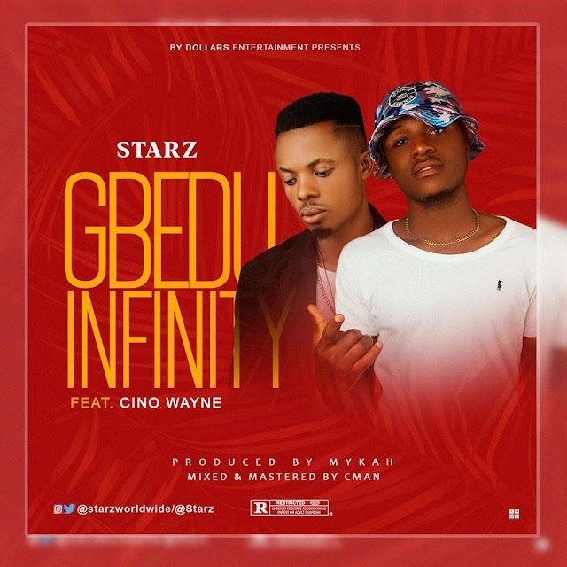 [MUSIC]: STARZ ft CINO WAYNE- GBEDU INFINITY