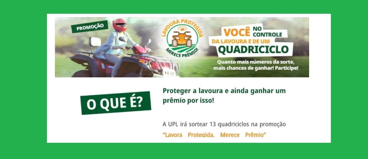 Participar Promoção Lavoura Protegida Merece Prêmio UPL - Quadriciclos