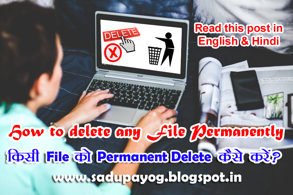How To Delete Any File/Folder/Data from Computer Permanently