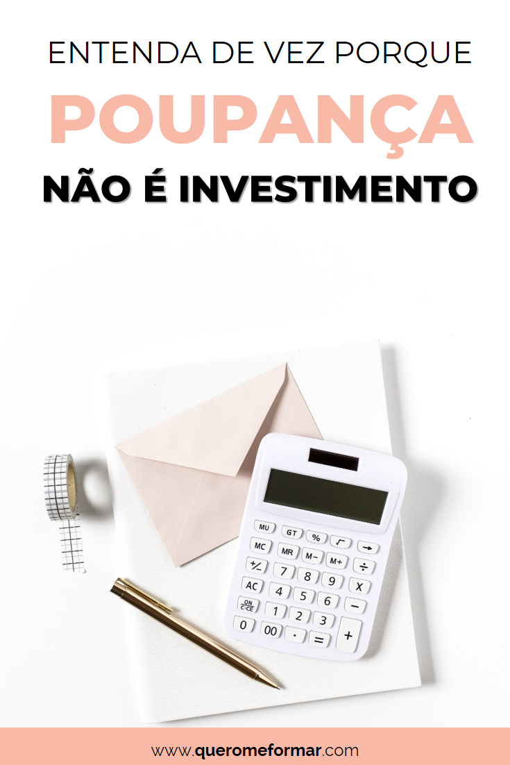 Imagens para Pinterest Entenda De Vez Por Que Poupança Não é Investimento