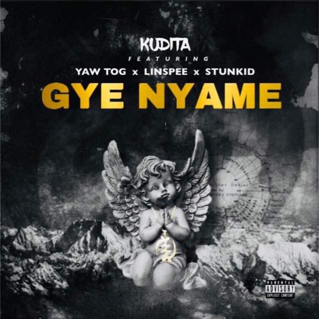 Kudita – Gye Nyame Ft Yaw Tog & Linspee & Stunkid (Prod By Khendi Beatz)