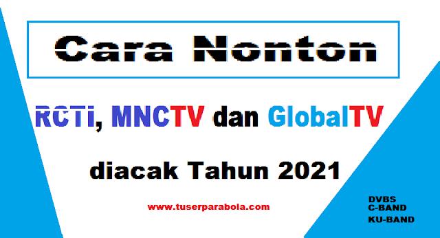 Cara nonton RCTI, MNCTV dan GlobalTV yang diacak