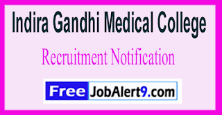 IGMC Indira Gandhi Medical College Recruitment Notification 2017 Last Date 08-06-2017