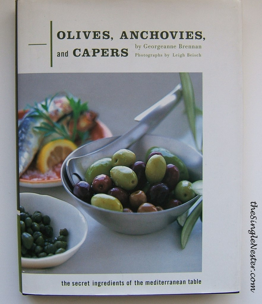 Olives, Anchovies, and Capers by Georgeanne Brennan Cookbook Review