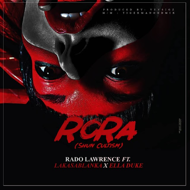 MUSIC: Rado Lawrence ft Ella Duke,  La kassablanka  - Rora (Shun Cultism).mp3