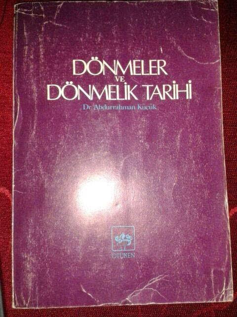 Kaynak:  Dr. Abdurrahman Küçük, Dönmeler ve Dönmelik Tarihi, Ötüken Neşriyat, İstanbul, Syf: 18