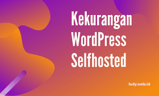 Kekurangan WordPress Selfhosted