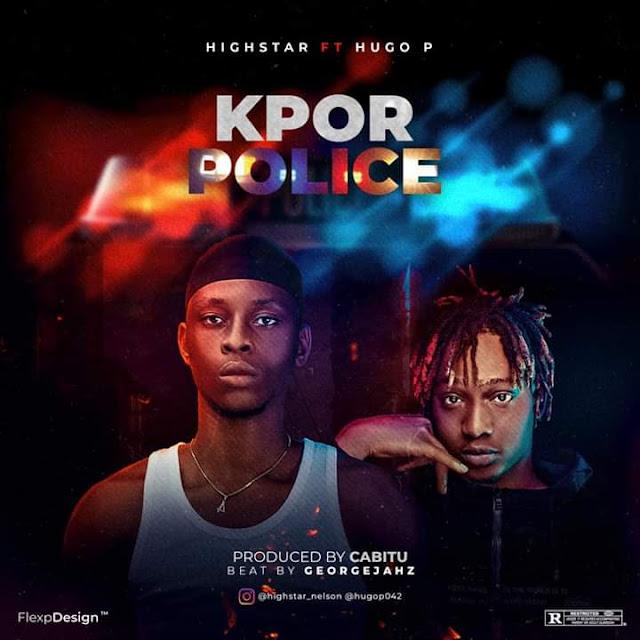 {Music} Highstar x Hugo P-Kpor Police