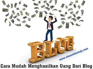 Cara Mudah Menghasilkan Uang Dari Blog