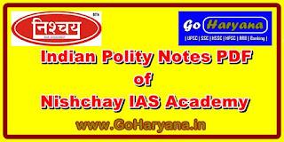 Download Indian Polity - भारतीय राजव्यवस्था Notes PDF of Nishchay IAS Academy - www.goharyana.in