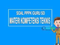 Kumpulan Soal Kompetensi Teknis PPPK Guru SD 2021 dan Pembahasan